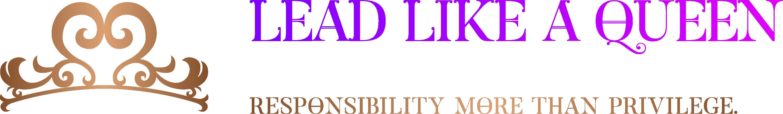 #LeadLikeAQueen | Responsibility More Than Privilege for #SmallBizBigImpact